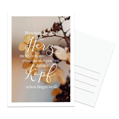 Manchmal braucht das Herz mehr Zeit, um etwas zu akzeptieren, das der Kopf schon längst weiß. - Postkarte