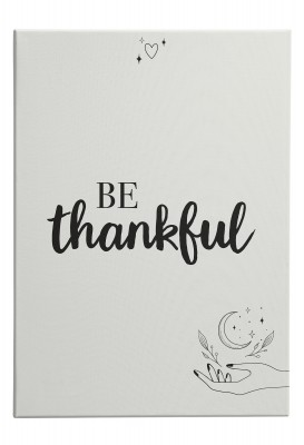 Leinwand Wandbild Lieblingsmensch - Be thankful