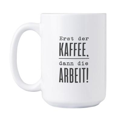 Erst der Kaffee - Jumbotasse