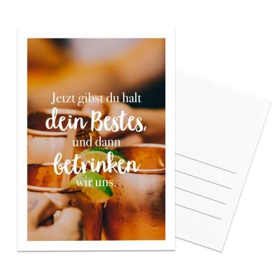 Postkarte Lieblingsmensch - Jetzt gibst du halt dein Bestes und dann betrinken wir uns.