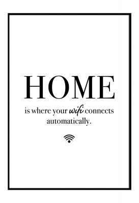 Poster Lieblingsmensch - Home is where your Wifi connects automatically