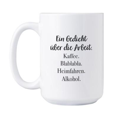 Ein Gedicht über die Arbeit. Kaffee. Blablabla - VS'' Jumbotasse im Lieblingsmensch Shop
