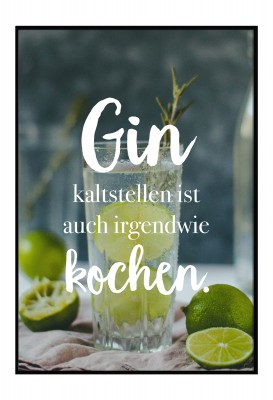 Gin kaltstellen - Poster