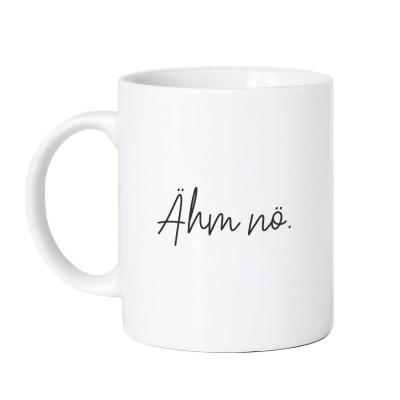 Ähm nö - Tasse im Lieblingsmensch Shop