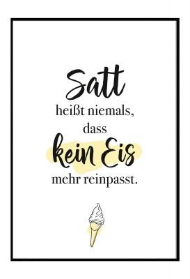 Satt heißt niemals, dass kein Eis mehr reinpasst. - Poster Lieblingsmensch