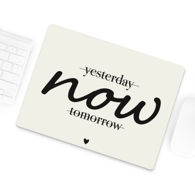 Yesterday now tomorrow Lieblingsmensch Mousepad