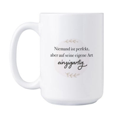 Niemand ist perfekt, aber auf seine eigene Art einzigartig. - Tasse XXL im Lieblingsmensch Shop