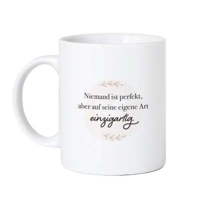 Niemand ist perfekt, aber auf seine eigene Art einzigartig - Tasse im Lieblingsmensch Shop