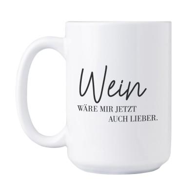 Tasse XXL  - Wein wäre mir jetzt auch lieber - Glühwein Tasse