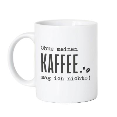 Ohne meinen Kaffee sag ich nichts! - Lieblingskollegen Tasse