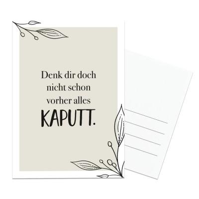 Postkarte Lieblingsmensch - Denk dir doch nicht schon vorher alles kaputt.