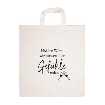 Hol den Wein, wir müssen über Gefühle reden - Stofftasche mit Spruch