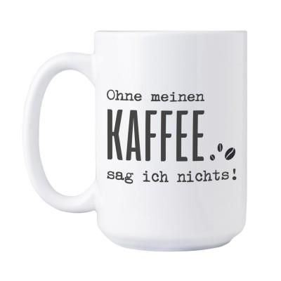 Ohne meinen Kaffee sag ich nichts! - Lieblingskollegen Jumbotasse
