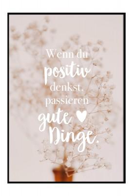 Wenn du positiv denkst, passieren gute Dinge - Poster von Lieblingsmensch