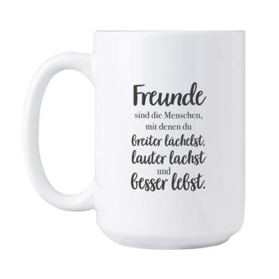 Freunde sind die Menschen, - Tasse XXL im Lieblingsmensch Shop