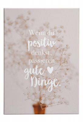 Wenn du positiv denkst, passieren gute Dinge - Leinwand von Lieblingsmensch